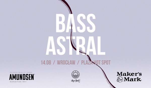 Going. | Bass Astral - HotSpot