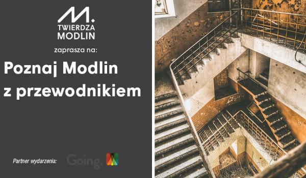 Going. | Poznaj Modlin z Przewodnikiem - Twierdza Modlin,