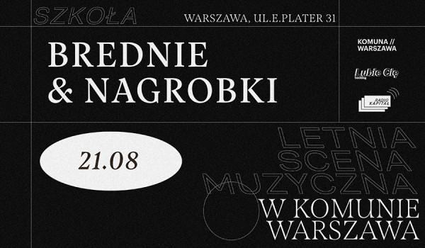 Going. | Letnia scena muzyczna w Komunie Warszawa #5: NAGROBKI & BREDNIE - Komuna Warszawa / SZKOŁA