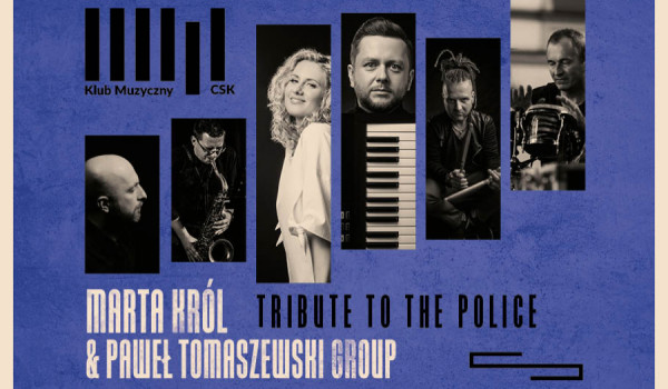 Jazz w CSK: Marta Król & Paweł Tomaszewski Group |  Tribute to The Police