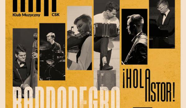 Jazz w CSK: Bandonegro | ¡Hola Astor!