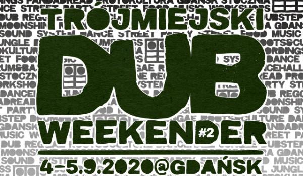 Going. | Trójmiejski Dub Weekender 2020 - Protokultura - Klub Sztuki Alternatywnej