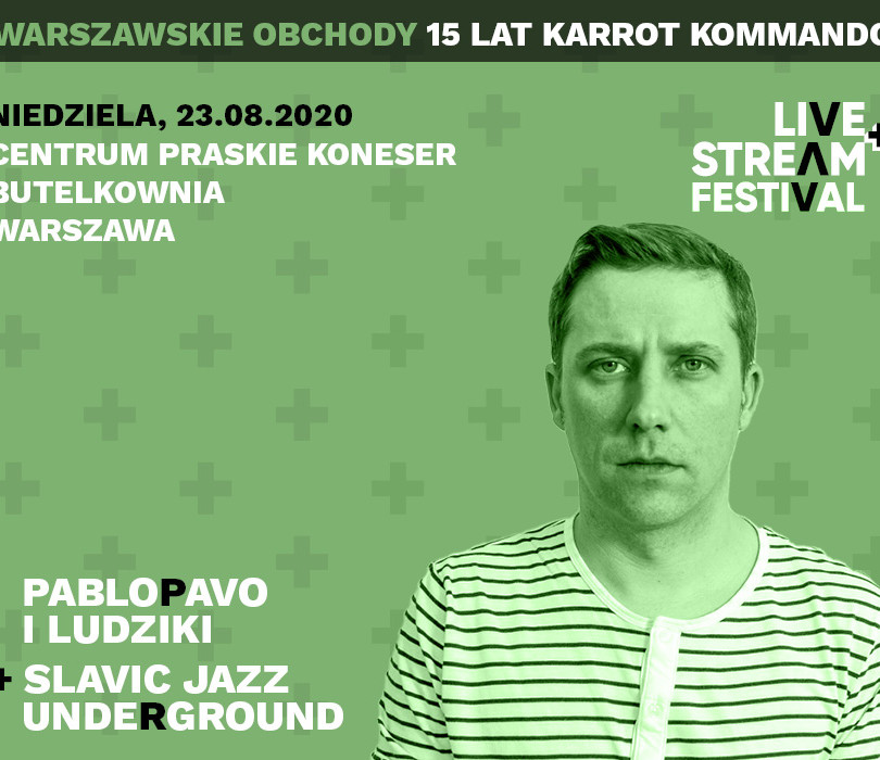 Pablopavo i Ludziki + Slavic Jazz Underground - Live+Stream Festival