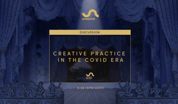 Going. | Discussion: Creative Practice in the Covid-19 Era - Online