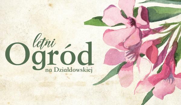 Going. | Letni Ogród na Działdowskiej. Sierpień - Wolskie Centrum Kultury