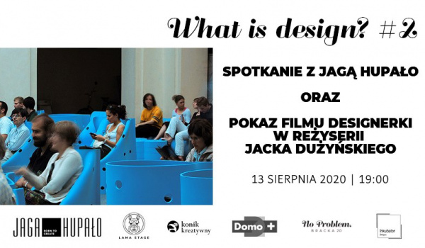 Going. | What is design? #2: Spotkanie z Jagą Hupało - No Problem - Bracka 20