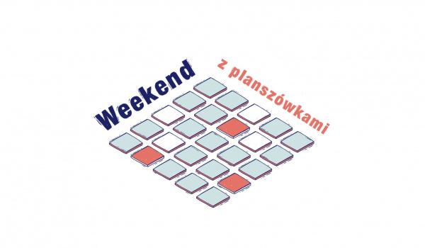 Going. | Weekend z planszówkami - Centralny Plac Zabaw
