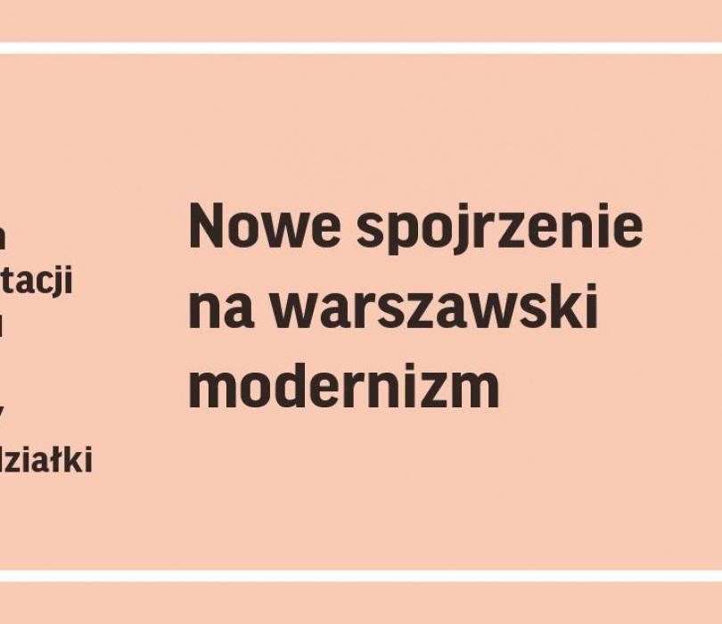 Cykl | Nowe spojrzenie na warszawski modernizm