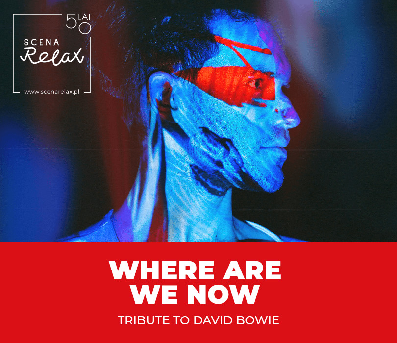 WHERE ARE WE NOW Tribute to David Bowie [ZMIANA DATY]
