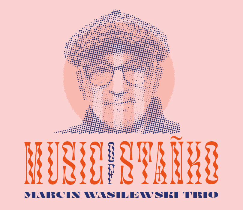 """""""Music Of Tomasz Stańko"""" Marcin Wasilewski Trio feat. Adam Pierończyk"""