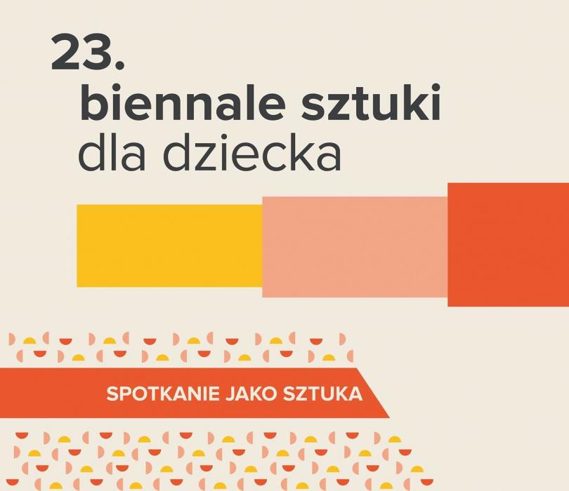 23. Biennale Sztuki dla Dziecka | Obserwatorium Sztuki dla Dziecka