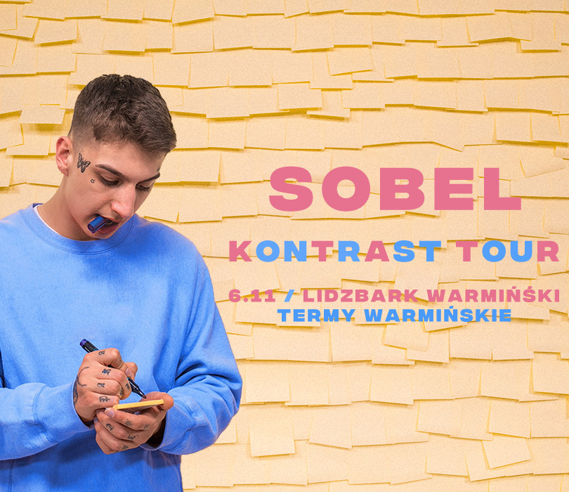 """SOBEL """"Kontrast Tour"""" I Lidzbark Warmiński [ODWOŁANE]"""