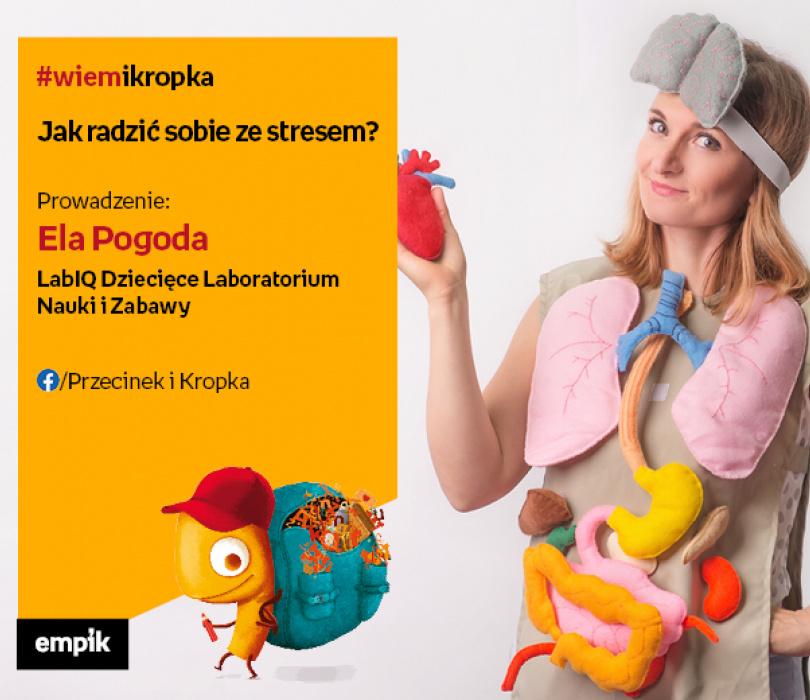 Ela Pogoda - LabIQ Dziecięce Laboratorium Nauki i Zabawy | Jak radzić sobie ze stresem?