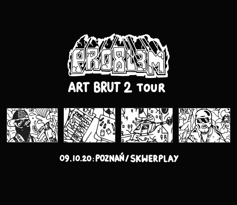 PRO8L3M - Art Brut 2 - POZNAŃ - drugi termin [ZMIANA DATY]
