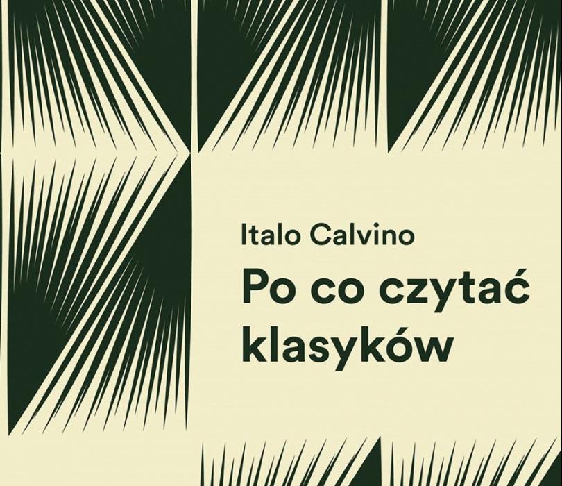 Po co czytać klasyków? – wokół esejów Itala Calvina