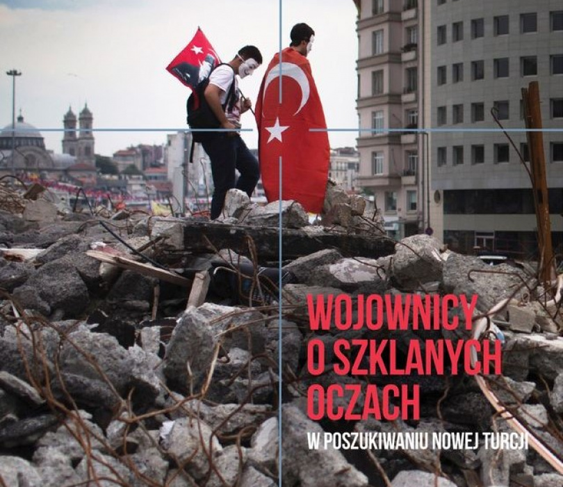 """Agnieszka Rostkowska, """"Wojownicy o szklanych oczach. W poszukiwaniu Nowej Turcji"""""""