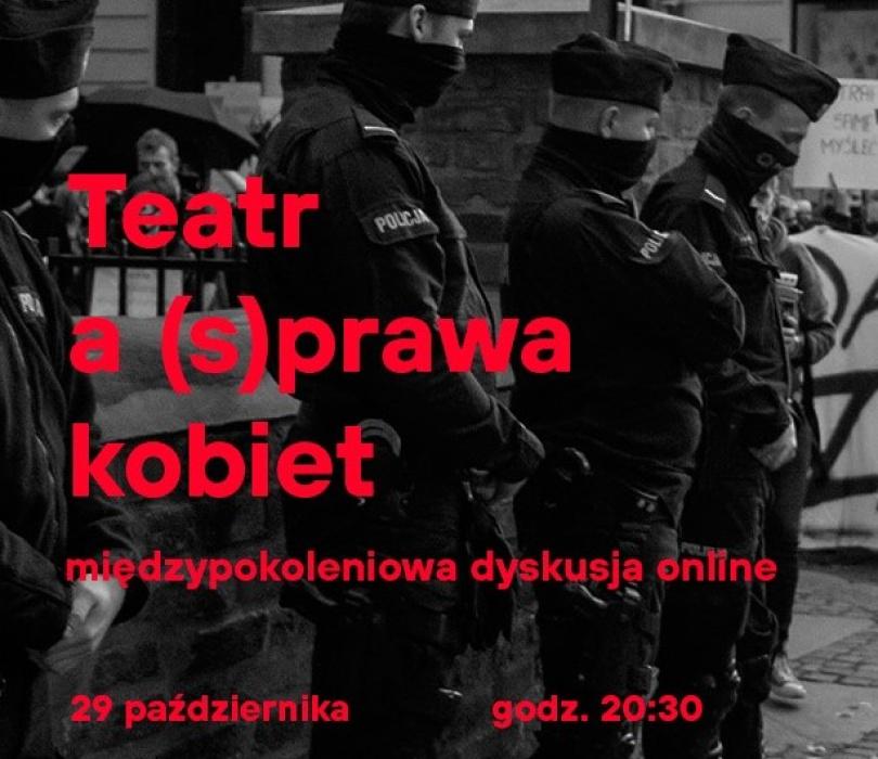 Teatr a (s)prawa kobiet – międzypokoleniowa dyskusja online / tłumaczenie na PJM