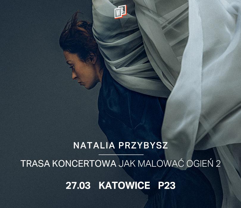 Natalia Przybysz | Katowice [ZMIANA MIEJSCA I DATY]