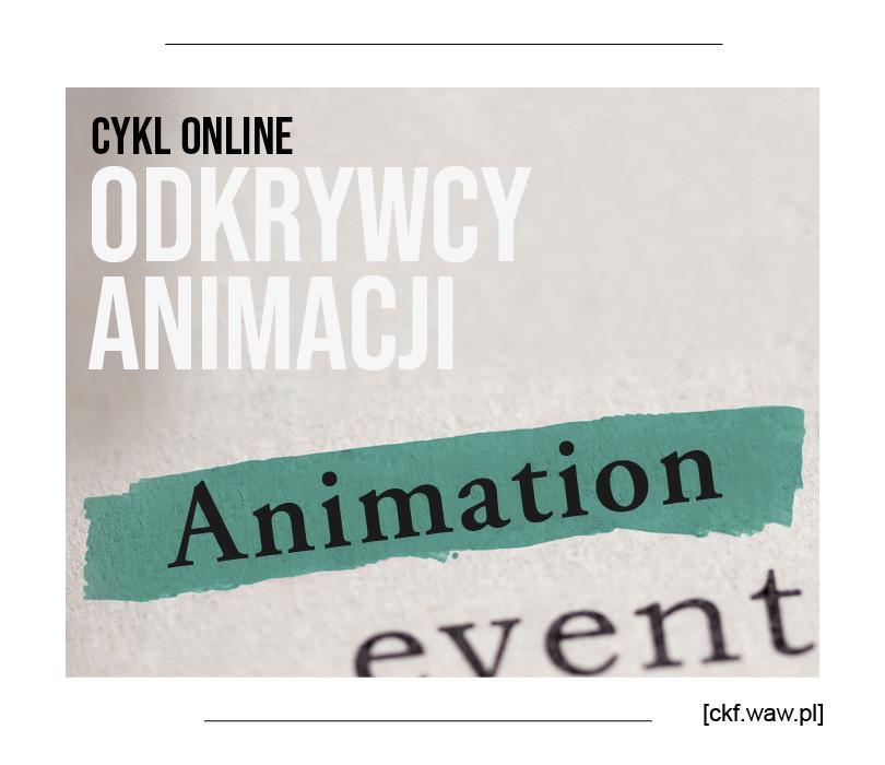 Odkrywcy Animacji. Cykl 6 warsztatów online