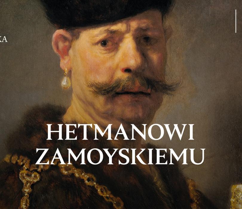 Hetmanowi Zamoyskiemu