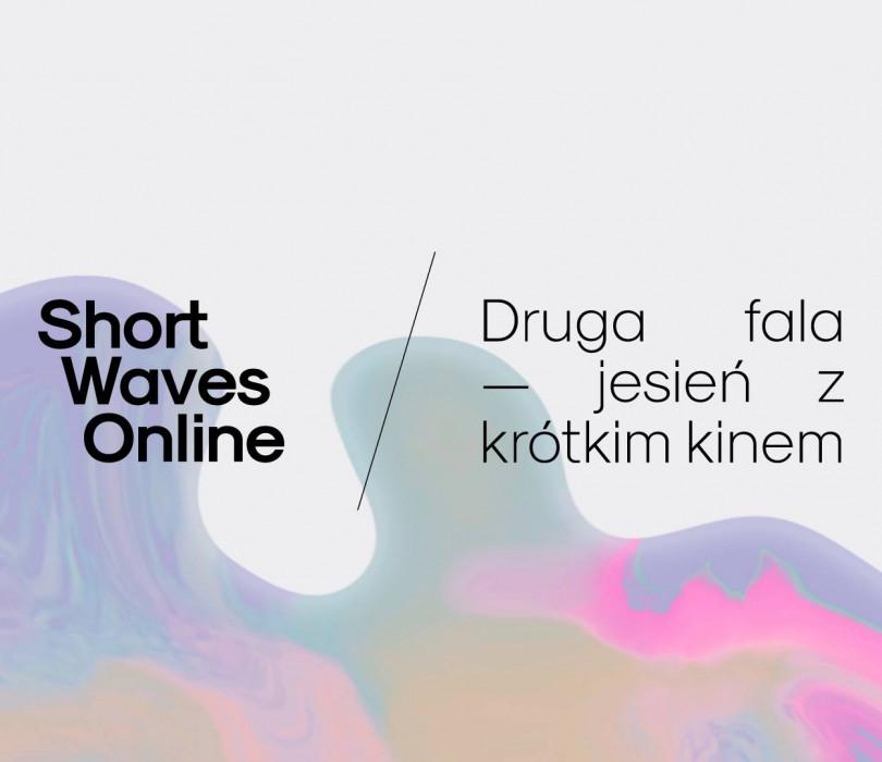 Short Waves Online / Druga fala — jesień z krótkim kinem