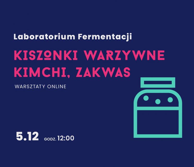 Laboratorium Fermentacji: Kiszonki, kimchi, zakwas
