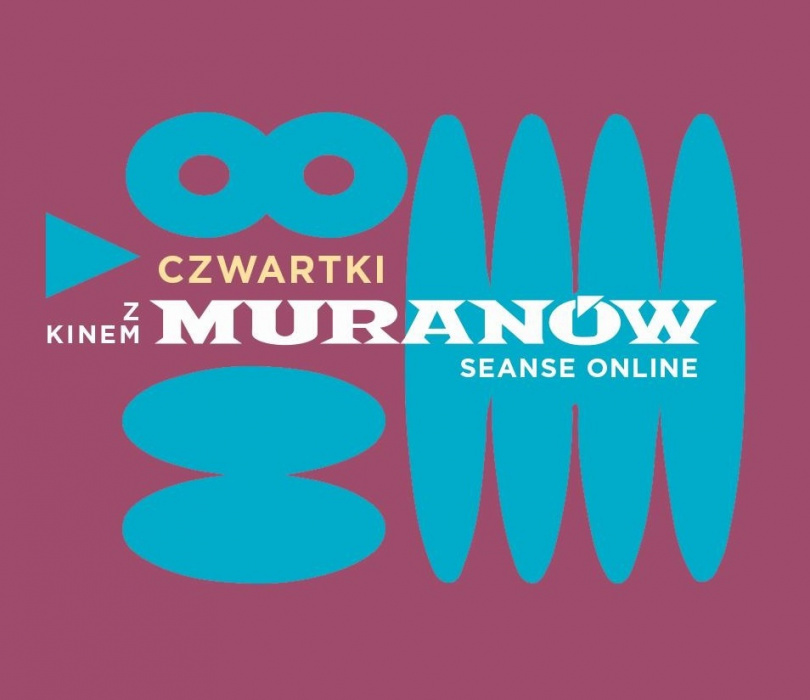 Czwartki z kinem Muranów | seanse online