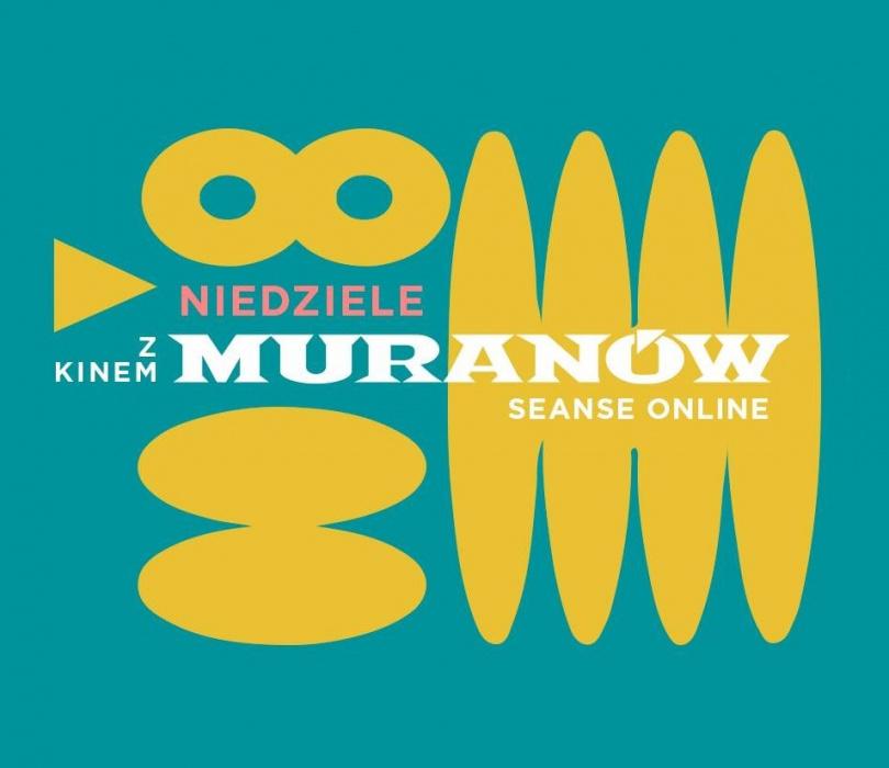 Niedziele z kinem Muranów | seanse online