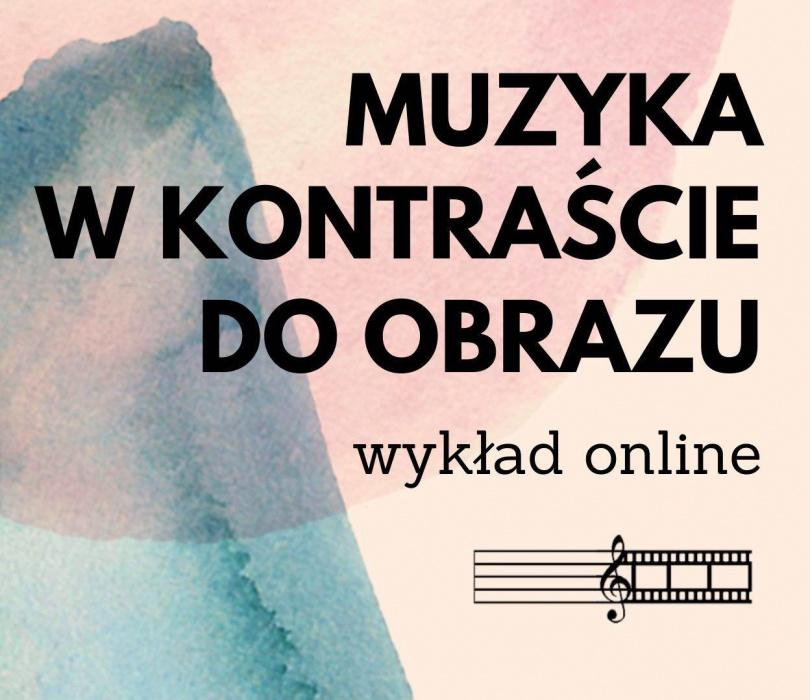 Muzyka w kontraście do obrazu - wykład online