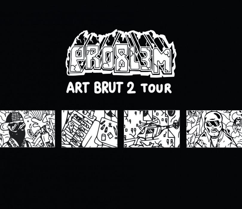 PRO8L3M - Art Brut 2 - WARSZAWA  [ZMIANA DATY - TBA]