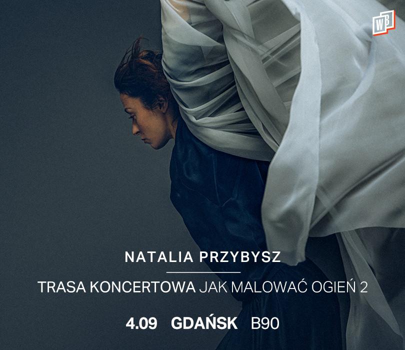 Natalia Przybysz - Jak Malować Ogień 2 | Gdańsk [ZMIANA DATY]