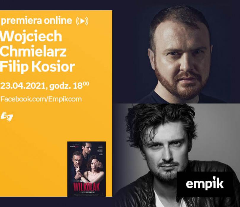 Wojciech Chmielarz, Filip Kosior - PREMIERA ONLINE