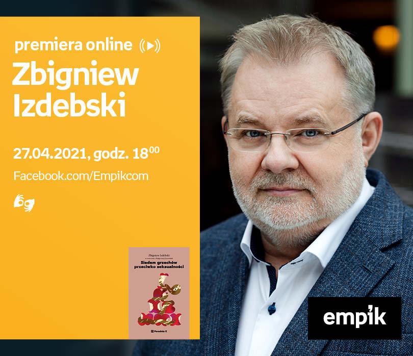 Zbigniew Izdebski – PREMIERA ONLINE