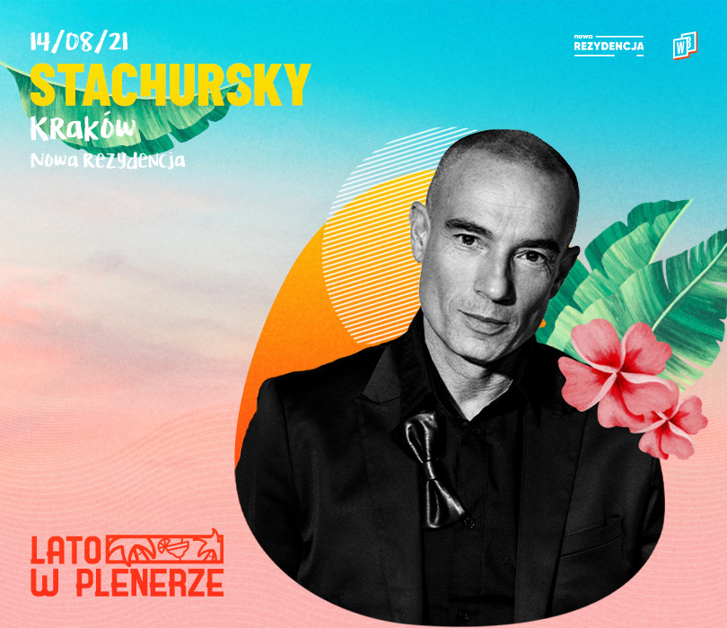 Lato w Plenerze: Stachursky | Kraków [ODWOŁANE]