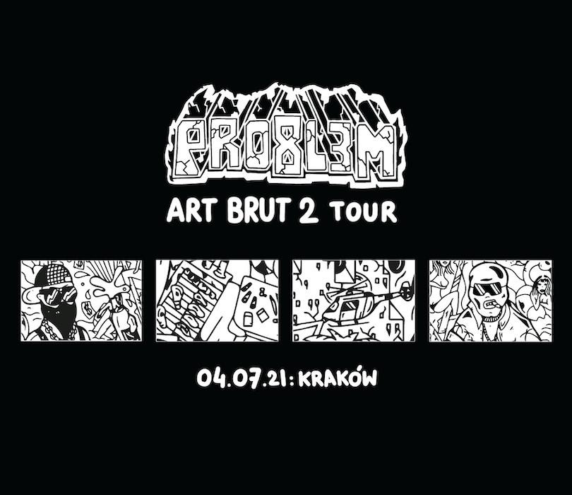 PRO8L3M - Art Brut 2 - Kraków