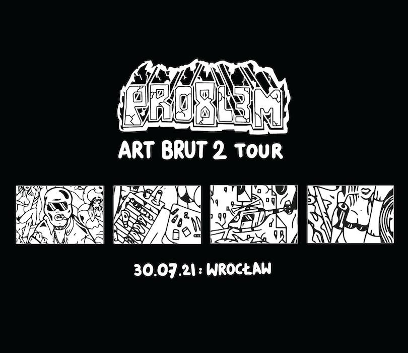 PRO8L3M - Art Brut 2 - Wrocław