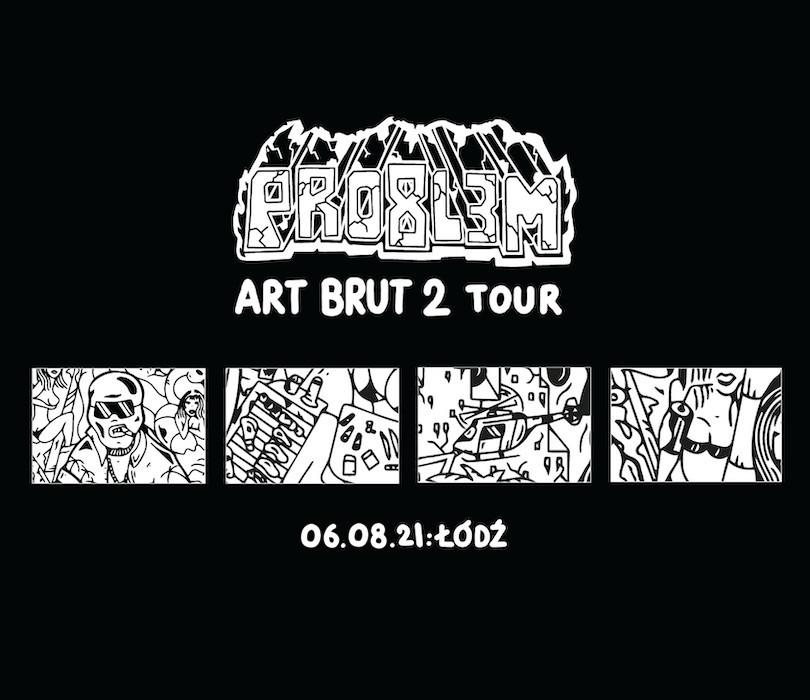 PRO8L3M - Art Brut 2 - Łódź