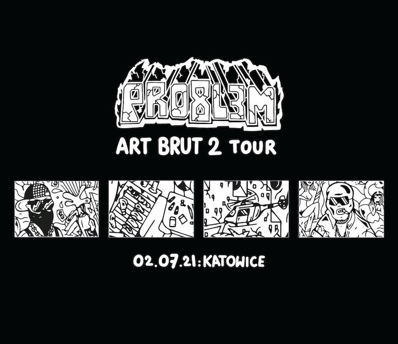 PRO8L3M - Art Brut 2 - Katowice