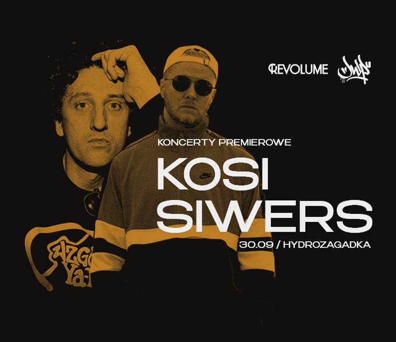 Going.   KOSI x SIWERS w WWA   Koncerty premierowe - Hydrozagadka