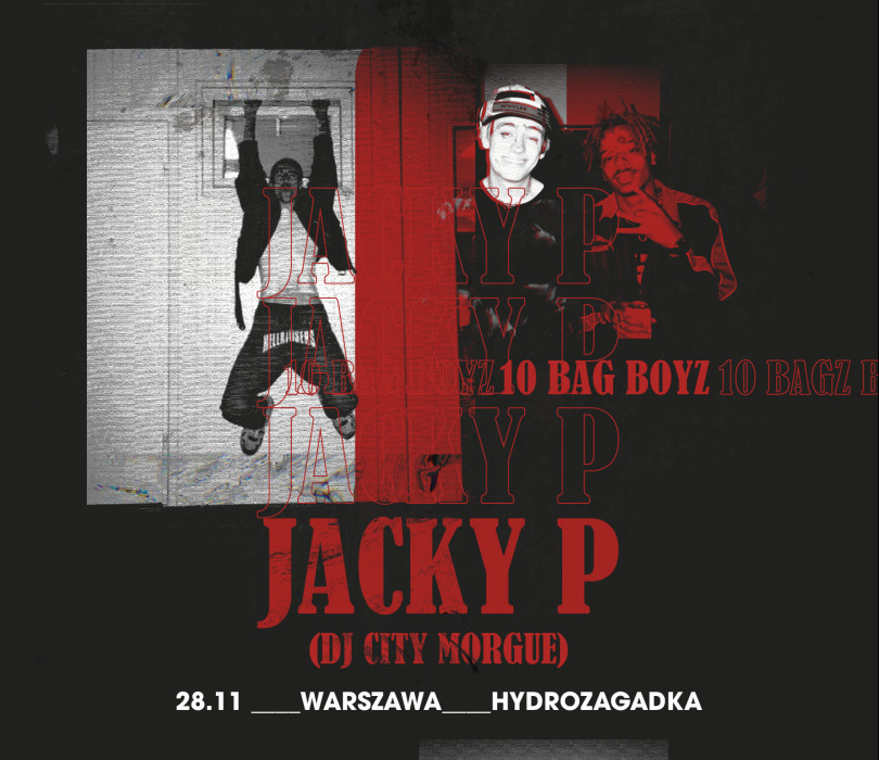 Going.   JACKY P (CITY MORGUE)   10 BAG BOYZ   Warszawa   Hydrozagadka - Hydrozagadka